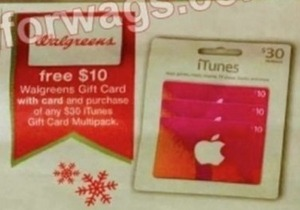 $10 Walgrens Gift Card + $30 iTunes Gift Card