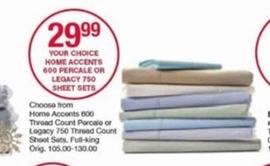 Home Accents 600 Percale or Legacy 750 Sheet Sets