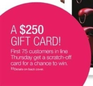 First 75 Customers in Line Thursday Get A Scratch-Off Card for a Chance to Win a $250 Gift Card